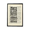 Bookishly Have Nothing in Your Home... by William Morris Framed Typography