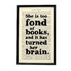 Bookishly She is Too Fond of Books... from Little Women by Louisa May Alcott Framed Typography