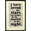 "Bookishly ""I Have Loved The Stars Too Fondly..."" by Sarah Williams Framed Typography"