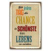 Cuadros Lifestyle Gib jedem Tag die Chance Typography Plaque