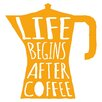 Cuadros Lifestyle Wandtattoo Life begins after coffee