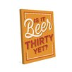 Click Wall Art Is It Beer Thirty Yet Textual Art on Wrapped Canvas