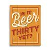 Click Wall Art Is it Beer Thirty Yet Textual Art Wood Plaque
