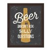Click Wall Art Beer Doesn't Ask Silly Questions Framed Textual Art