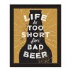 Click Wall Art Life is Too Short For Bad Beer Framed Textual Art in Black