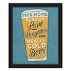 Click Wall Art This Home Runs On Love Laughter and Really Cold Beer Glass Framed Textual Art