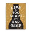 Click Wall Art Life Is Too Short For Bad Beer Graphic Art in Gold and Black