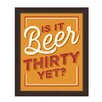 Click Wall Art Is it Beer Thirty Yet Framed Textual Art
