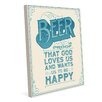 Click Wall Art Beer is Proof That God Loves Us Textual Art on Wrapped Canvas in Beige