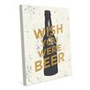 Click Wall Art Wish You Were Beer Textual Art on Wrapped Canvas