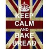 Signs 2 All Keep Calm and Bake Bread Graphic Art
