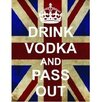 Signs 2 All Drink Vodka and Pass Out Graphic Art Plaque