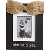 Mud Pie™ Wedding She Said Yes Picture Frame
