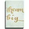 Bashian Home DreamBig by Rosa Vila Textual Art on Canvas
