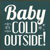 Sawdust City Baby It's Cold Outside! Textual Art Plaque