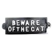SKStyle Schild Beware of the Cat, Typografische Kunst