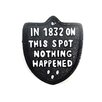 SKStyle In 1832 on This Spot Nothing Happened Wall Decor