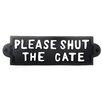 SKStyle Schild Please Shut the Gate, Typografische Kunst