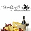 Decal the Walls I Love Cooking with Wine... Wall Decal