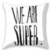 I-like-Paper Kissen We are super