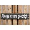 Factory4Home 2-tlg. Schild-Set BD-Always kiss me, Typographische Kunst in Schwarz