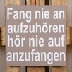 Factory4Home 2-tlg. Schild-Set BD-Fang nie an auf zu hören, Typographische Kunst in Taupe
