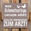 Factory4Home 2-tlg. Schild-Set BD-Wer Schmetterlinge lache hört, Typographische Kunst in Taupe