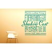 Cut It Out Wall Stickers Martin Luther King Jr Everything That We See Is a Shadow Cast Wall Sticker