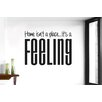 Cut It Out Wall Stickers Home Isn't a Place It's a Feeling Wall Sticker