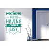 Cut It Out Wall Stickers Nothing Worth Having Comes Easy Wall Sticker
