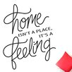Cut It Out Wall Stickers Home Isn't a Place It's a Feeling Script Wall Sticker