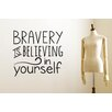 Cut It Out Wall Stickers Bravery Is Believing In Yourself Wall Sticker