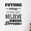 Cut It Out Wall Stickers Future Belongs Those Who Believe Wall Sticker