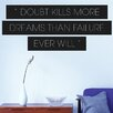 Cut It Out Wall Stickers Doubt Kills More Than Dreams Wall Sticker