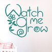 Cut It Out Wall Stickers Watch Me Grow Wall Sticker
