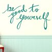 Cut It Out Wall Stickers Be Good To Yourself Wall Sticker