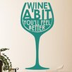 Cut It Out Wall Stickers Wine A Bit Youll Feel Better Wine Glass Wall Sticker
