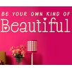 Cut It Out Wall Stickers Be Your Own Kind Of Beautiful Wall Sticker