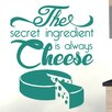 Cut It Out Wall Stickers The Secret Ingredient Is Always Cheese Wall Sticker