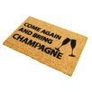 Artsy Doormats Come Again and Bring Champagne Doormat