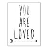 """Jetty Home 10"""" H x 8"""" W Black and White You Are Loved Textual Art Print"""