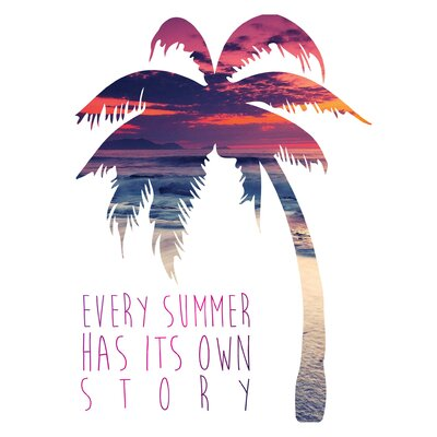 """Every Summer Has It's Own Story Paper Print Size: 10"""" H x 8"""" W x 0.02"""" D"""