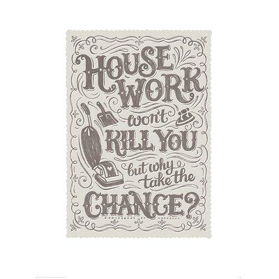 Art Group Snowdon Designs Housework Won't Kill You Typography