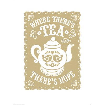 Art Group Snowdon Designs Where There's Tea There's Hope Typography