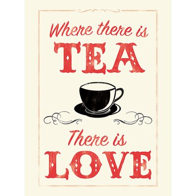 Art Group Where There is Tea There is Love by Anthony Peters Poster Typography Canvas Wall Art