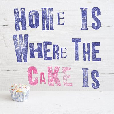 Art Group Home Is Where the Cake Is by Howard Shooter Typography Canvas Wall Art