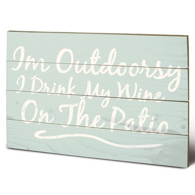 """Art Group Im Outdoorsy """"I Drink My Wine On The Patio"""" Typography Plaque"""