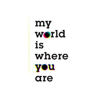 East End Prints 'My World' by Coni Della Vedova Typography