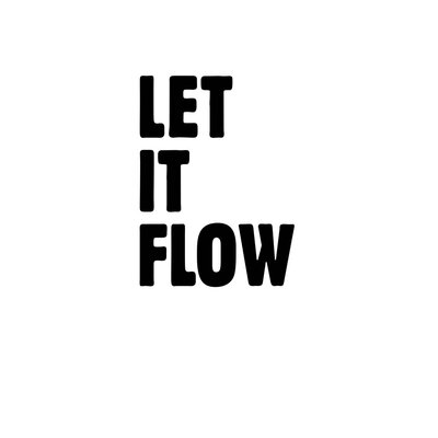 East End Prints 'Let it Flow' by Coni Della Vedova Typography