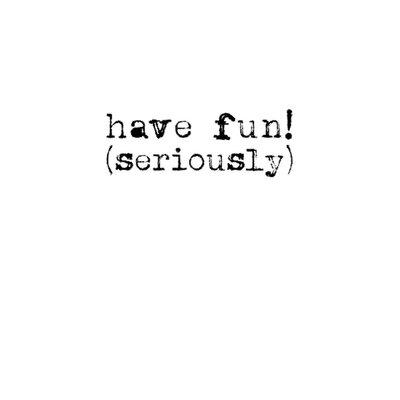 East End Prints 'Have Fun' by Coni Della Vedova Typography